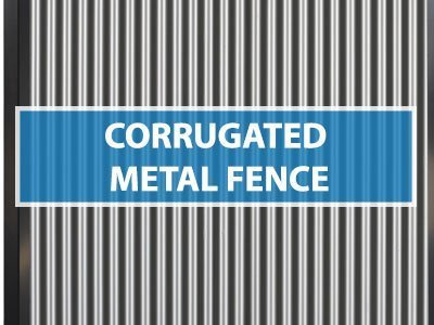 Guide to Corrugated Metal Fence